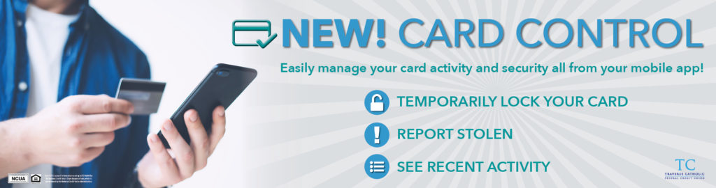 Card Control Feature Traverse Catholic Federal Credit Union